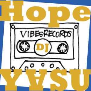 """HOPE / DJ YASU feat. 松岡""""matzz""""高廣 & NANASE"""