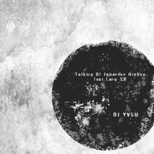 Talking Of Japanese Hiphop DJ Yasu
